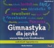 Gimnastyka dla języka MP3 (audiobook logopedyczny), M. Strzałkowska