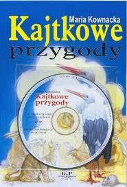 Kajtkowe przygody + CD, M.Kownacka, br., B5, 100 str.