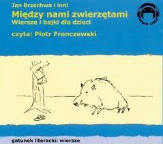 Między nami zwierzętami – wiersze i bajki dla dzieci, J. Brzechwa, MP3