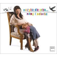 Muzyka dla ucha mamy i malucha 2 CD