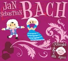 Klasyka dla dzieci Jan Sebastian Bach