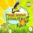 Ptasie śpiewy letnią porą, odgłosy łona natury; 2CD