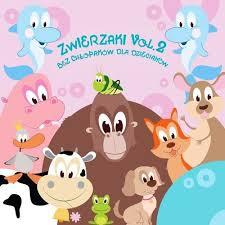 Zwierzaki- Bez chłopaków dla dzieciaków vol.2