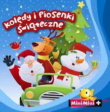 Kolędy i Piosenki Świąteczne- MiniMini+