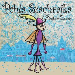Pchła Szachrajka- Bajka muzyczna