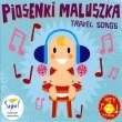 Piosenki Maluszka- Travel Songs